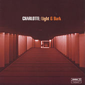 Charlotte: Light and Dark by Various Artists
