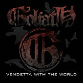 Vendetta With the World by Goliath