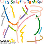 colette gym: Let's Shape with Music (Coached by Julie Ferrez) by Various Artists