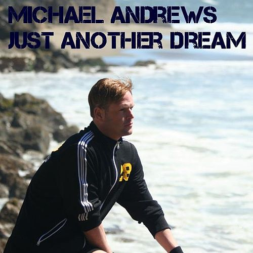 Just Another Dream by Michael Andrews