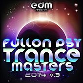 Full On Psy Trance Masters, Vol. 3 2014 by Various Artists