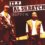 Creep Wit' Me by Ill Al Skratch