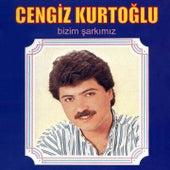Bizim Şarkımız by Cengiz Kurtoğlu