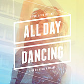 Future Disco Presents: All Day Dancing by Various Artists