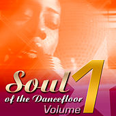 Soul Of The Dancefloor: Volume 1 by Various Artists