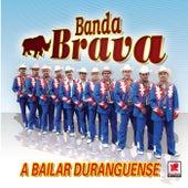A Bailar Duranguense by Banda Brava