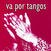 Va por Tangos - Spanish Tango by Various Artists