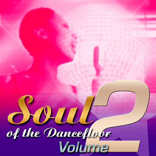 Soul Of The Dancefloor: Volume 2 by Various Artists