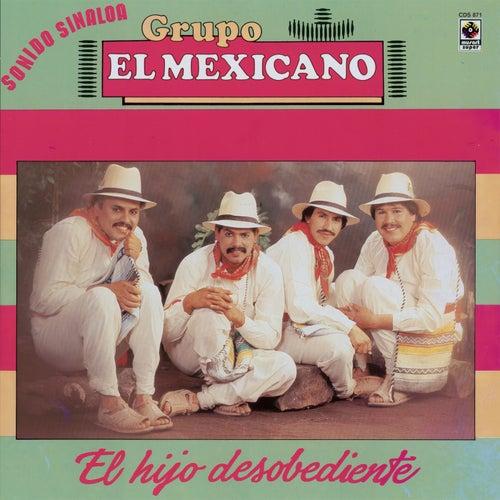 El Hijo Desobediente by Mi Banda El Mexicano