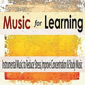 Music for Learning: Instrumental Music to Reduce Stress, Improve Concentration & Study Music by Robbins Island Music Group