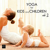 Yoga for Kids & Children, Vol. 2 - Yoga Music for Yoga Classes, Children's Yoga Songs, New Age Music with Nature Sounds by Yoga Music for Kids Masters