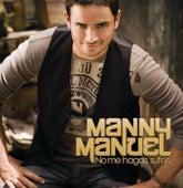No Me Hagas Sufrir by Manny Manuel