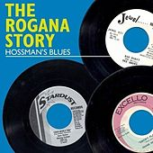 The Rogana Story - Hossman's Blues by Various Artists