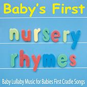 Baby's First Nursery Rhymes: Baby Lullaby Music for Babies First Cradle Songs by Robbins Island Music Group