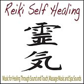 Reiki Self Healing: Music for Healing Through Sound and Touch, Massage Music and Spa Sounds by Robbins Island Music Group