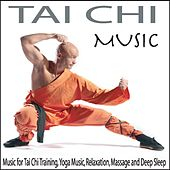 Tai Chi Music: Music for Tai Chi Training, Yoga Music, Relaxation, Massage and Deep Sleep by Robbins Island Music Group