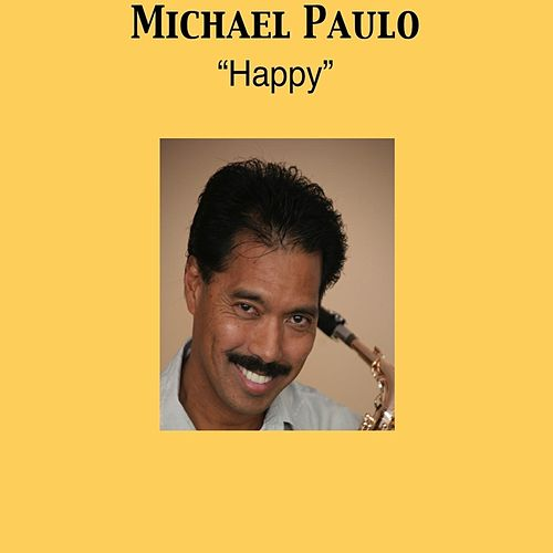 Happy by Michael Paulo