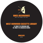 What It Is by West Norwood Cassette Library