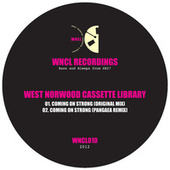 Coming on Strong / Coming on Strong (Pangaea Remix) by West Norwood Cassette Library