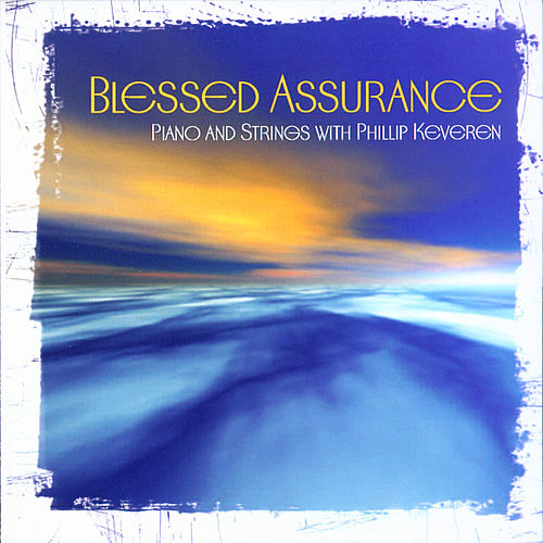 Blessed Assurance by Phillip Keveren