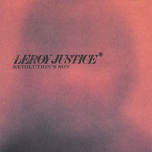 Revolution's Son by Leroy Justice