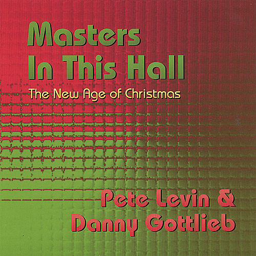 Masters In This Hall: The New Age of Christmas by Pete Levin