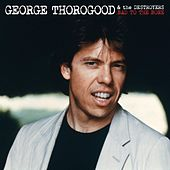 Bad To The Bone 25 Anniversary by George Thorogood