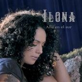 Alla En El Sur by Ilona