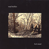Fool Stand by Mad Buffalo