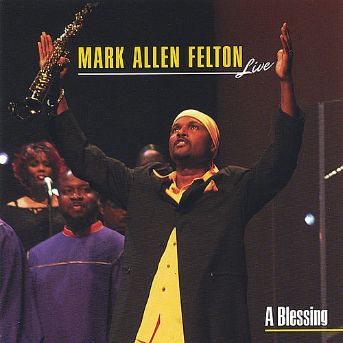 A Blessing by Mark Allen Felton