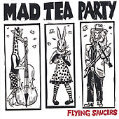 Flying Saucers by The Mad Tea Party