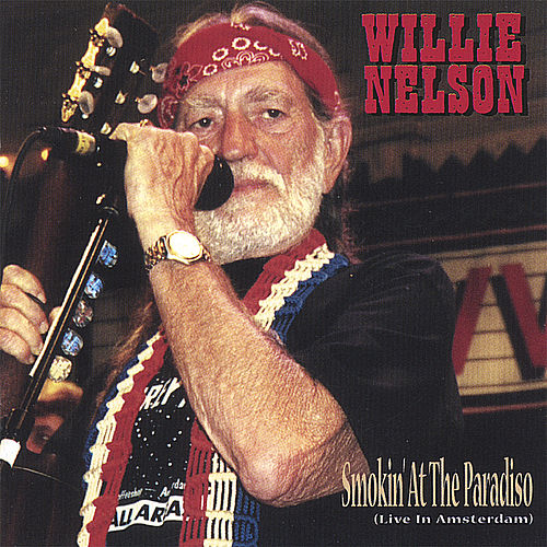 Smokin' at the Paradiso: Live in Amsterdam by Willie Nelson