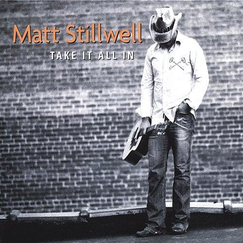 Take It All In by Matt Stillwell