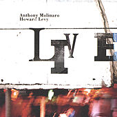 The Molinaro-Levy Project: Live by Anthony Molinaro