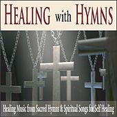Healing With Hymns: Healing Music from Sacred Hymns & Spiritual Songs for Self Healing by Robbins Island Music Group