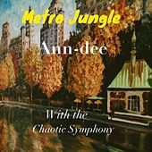 Metro Jungle by Ann Dee