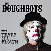 The Tears of a Clown by The Doughboys