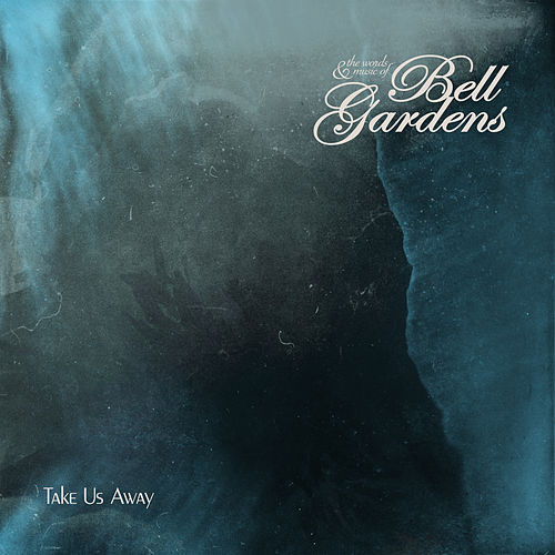 Take Us Away by Bell Gardens