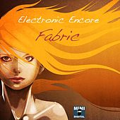 Electronic Encore by Fabric