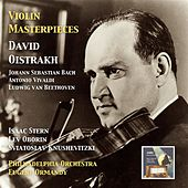 Violin Masterpieces: David Oistrakh Plays Bach, Vivaldi & Beethoven von David Oistrakh