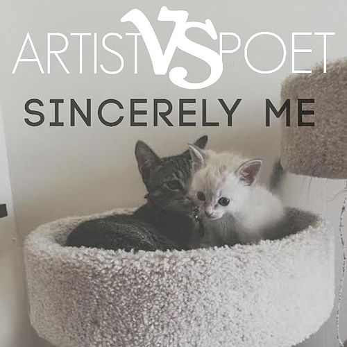 Sincerly Me by Artist Vs Poet
