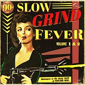 Slow Grind Fever (Volume 1 & 2) by Various Artists