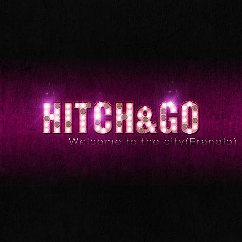 Welcome to the City (Franglo) by The Hitch