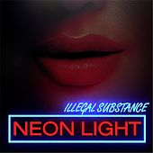 Neon Light by Illegal Substance