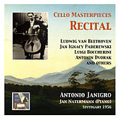 Cello Masterpieces: Antonio Janigro Recital by Antonio Janigro