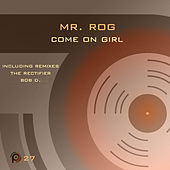 Come On Girl by Mr.Rog
