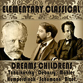 Elementary Classical. Dreams Childrens by Various Artists