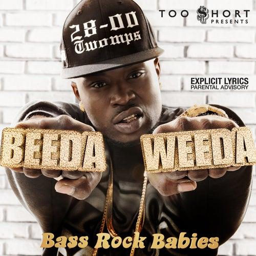 Too $hort Presents: Bass Rock Babies by Beeda Weeda