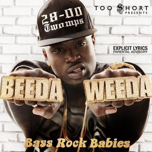 Too $hort Presents: Bass Rock Babies (Deluxe Edition) by Beeda Weeda