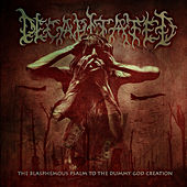 The Blasphemous Psalm to the Dummy God Creation by Decapitated
